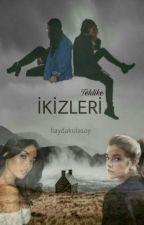 TEHLİKE İKİZLERİ#Wattsy2017 by IlaydaKulasoy