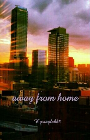 Away from home by aaylabb8