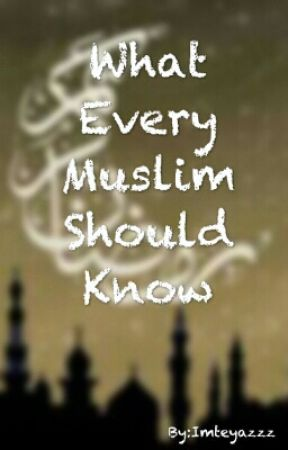 What Every Muslim Should Know by Imteyazzz