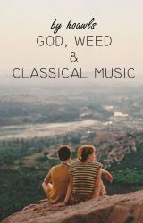 God, Weed & Classical Music by hoawls
