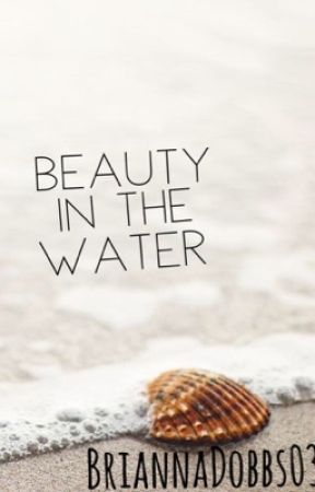 Beauty in the water by BriannaDobbs03