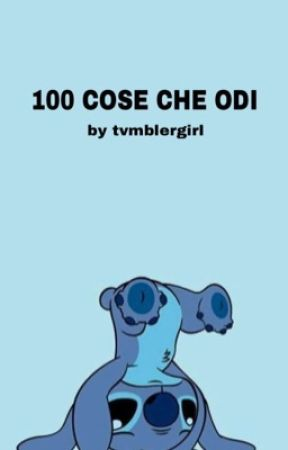 100 COSE CHE ODI by tvmblergirl