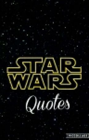 Star Wars Quotes by PumpkinSpicedStars