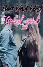 The bad boy's good girl by trashy_liya