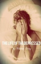 The Life of the Depressed by blisfvlll