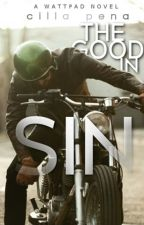 The Good in Sin by PriscillaPenaIsCool