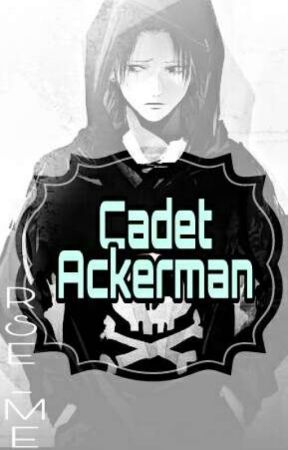 Cadet Ackerman (SnK ff.) [ON HOLD] by RSE_ME