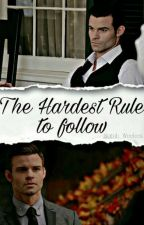 The Hardest Rule To Follow |TVD/TO| by PrettyOddSarah