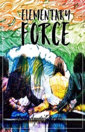 Elenmetary Force  by ladywriteopen