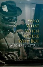 Who What When Where Why Bot by mestrin