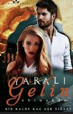 YARALI GELİN by akayebru