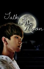 Talking to the moon; dongchan by dong_chan