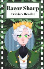 Mystreet Travis x Reader - Razor Sharp by CheshireKirsche