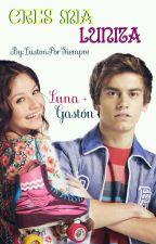 Eres Mia Lunita •LUSTON• [Libro #1] by Agusrol-Y-Ruggelina