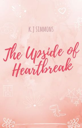 The Upside of Heartbreak by KJSimmons