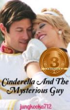 Cinderella and the mysterious guy by jungkooka712