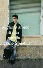 Il migliore amico di mia sorella // Luciano Spinelli by Insane_0