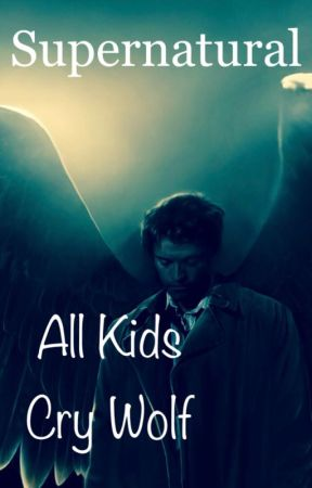 Supernatural: All Kids Cry Wolf  by moonlighthowls