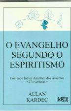 O EVANGELHO SEGUNDO O ESPIRITISMO by Escritora_ofc