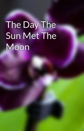 The Day The Sun Met The Moon by DarkestOrchid