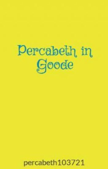 Percabeth in Goode - Completed