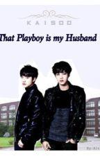 That Playboy is my Husband  by fireflyskylight