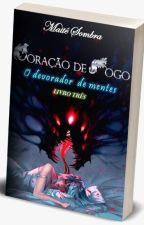 Alma de Fogo(LIVRO III Coração de Fogo) EM PAUSA by maitesombra