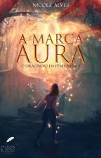 A Marca Aura-O Dracíndio da Fênix Negra by Lady_Scamander
