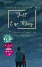 Just One Day ✔ by sciefters28