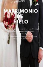 Un matrimonio de hielo. H. S(03 Serie Magnates Apasionados)  by Dreans1D