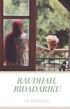 RAUDHAH, BIDADARIKU (Slow Update) by aksaraDanKopi