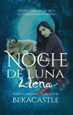 La Noche De Luna Llena | #DreamsWriters2017 |#PPDO2017 by Bekacastle