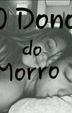 O Dono do Morro by LuaCheia140