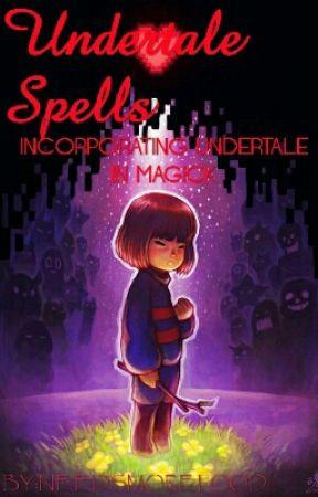 Undertale Magick Spells by NeedsMoreFood