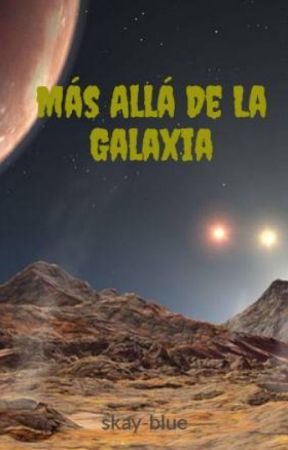 Más Allá De La Galaxia by skay-blue