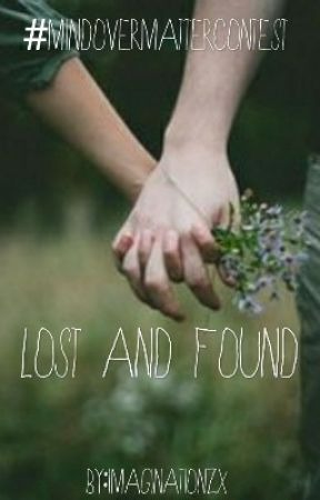 Lost And Found #MindOverMatterContest by Imaginationzx