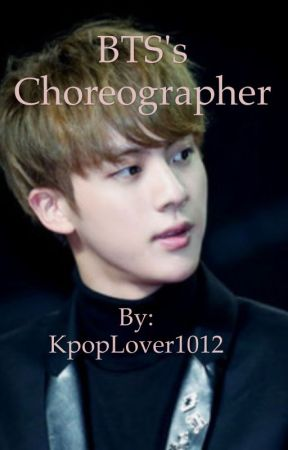 BTS's choreographer by KpopLover1012