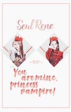 [Chuyển ver] YOU ARE MINE, PRINCESS VAMPIRE! - SEULRENE by Vee_T2609
