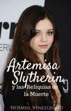 Artemisa Slytherin y las Reliquias de la Muerte by 5SOSMiss_Venezuela1D