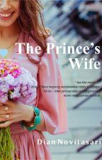 THE PRINCE'S WIFE by adhwaaeesha