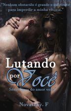 Lutando por você - Série Laços Do Amor Vol 2 by Francinebn