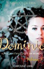 Domínio (Segredos da Terra #1) by carolcast
