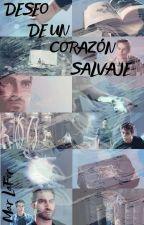 Deseo de un Corazón Salvaje by NaQuiNa9