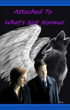Attached To What's Not Normal by LuciousLyonFoxMulder