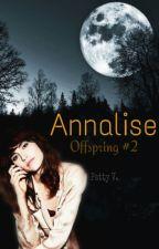 Annalise [Complete] by crossingseas
