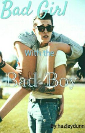 Bad Girl With The Bad Boy  by hazleydunn