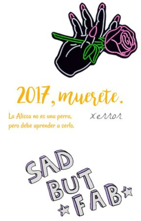 2017, muérete. #SCS1 by 2017isShit