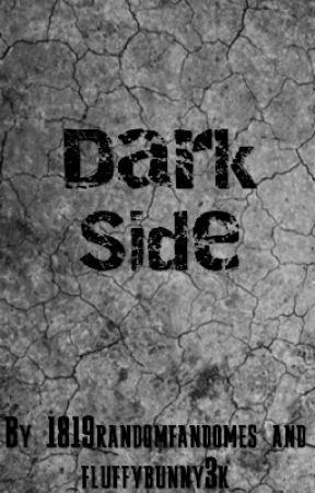 Dark Side by 1819randomfandoms