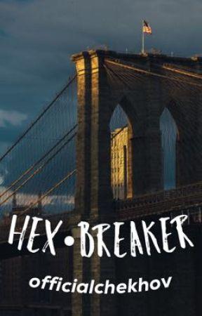 HEX•BREAKER by officialchekhov