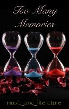 Too Many Memories by music_and_literature